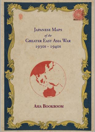 Japanese Maps of the Greater East Asian War