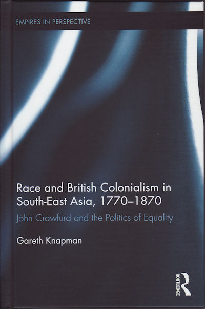 Launch of Race and British Colonialism in South-East Asia, 1770-1870