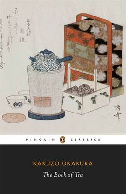 The Book of Tea - Okakura, Kakuzo