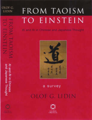From Taoism to Einstein. Ki and Ri in Chinese and Japanese Thought. OLOF G. LIDIN.
