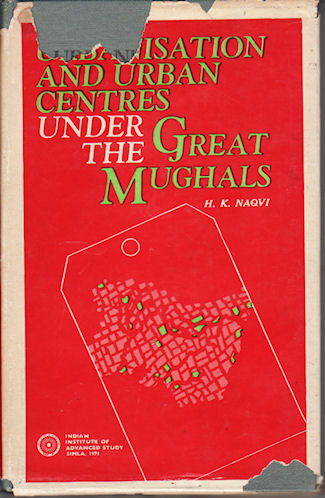 Urbanisation And Urban Centres Under The Great Mughals  An  Urbanisation And Urban Centres Under The Great Mughals  An Essay  In Interpretation