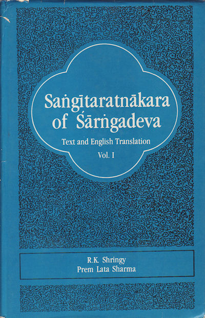 Sangitaratnakara of Sarngadeva. R. K. AND PREMLATA SHARMA SHRINGY.