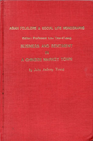 Business and Sentiment in a Chinese Market Town. JOHN AUBREY YOUNG.