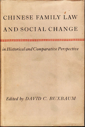 Chinese Family Law and Social Change in Historical and Comparative Perspective. DAVID C. BUXBAUM.