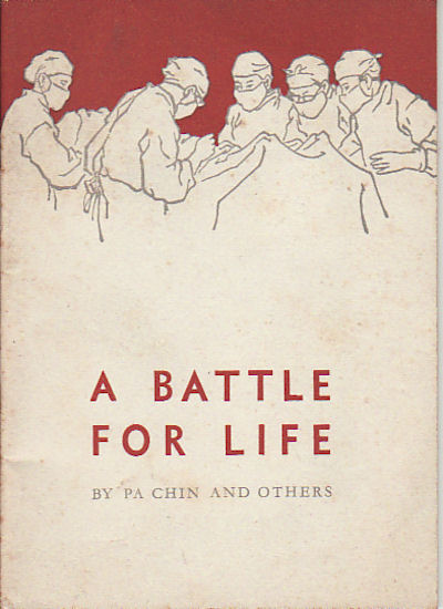 A Battle for Life. PA CHIN.
