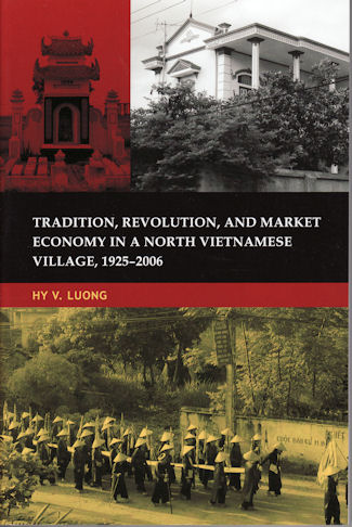 Tradition, Revolution, and Market Economy in a North Vietnamese Village, 1925-2006. HY V. LUONG.