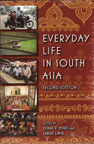 Everyday Life in South Asia. DIANE MINES, SARAH, LAMB.