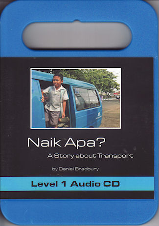 Naik Apa? A Story about Transport. Audio CD. DANIEL BRADBURY.