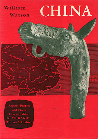 China Before the Han Dynasty. Ancient People and Places vol.23. WILLIAM WATSON.