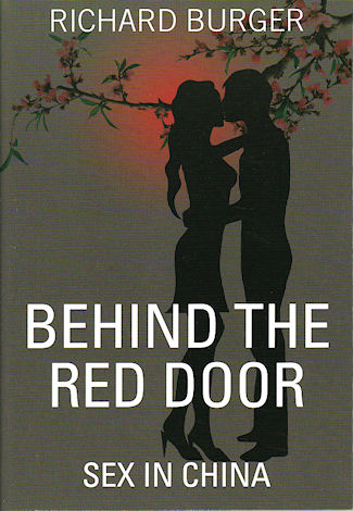 Behind The Red Door. Sex in China. RICHARD BURGER.