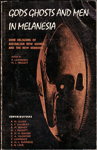 Gods Ghosts and Men in Melanesia. Some Religions of Australian New Guinea and the New Hebrides. P. AND M. J. MEGGITT LAWRENCE.