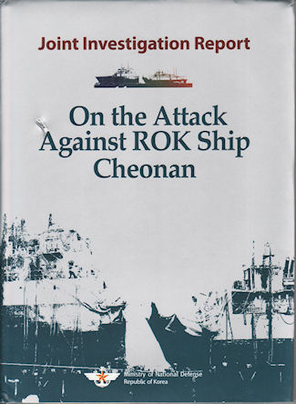 On the Attack Against ROK Ship Cheonan. Join Investigation Project. MINISTRY OF NATIONAL DEFENCE.