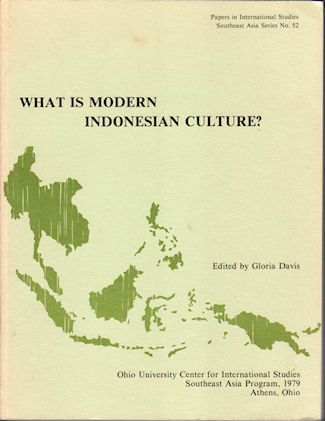 What is Modern Indonesian Culture? Papers presented to the Conference on Indonesian Studies July 29 - August 1, 1976. GLORIA DAVIS.