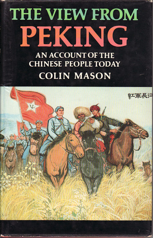 The View from Peking. An Account of the Chinese People Today. COLIN MASON.