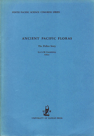 Ancient Pacific Floras. The Pollen Story. LUCY M. CRANWELL.
