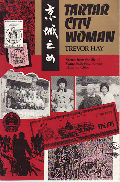 Tartar City Woman. Scenes from the Life of Wang Hsing-Ping, Former Citizen of China. TREVOR HAY.