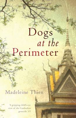Dogs at the Perimeter. MADELEINE THIEN.
