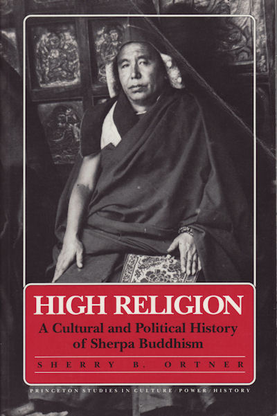 High Religion. A Cultural and Political History of Sherpa Buddhism. SHERRY B. ORTNER.