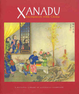 Xanadu. Encounters with China. LEORA KIRWAN.