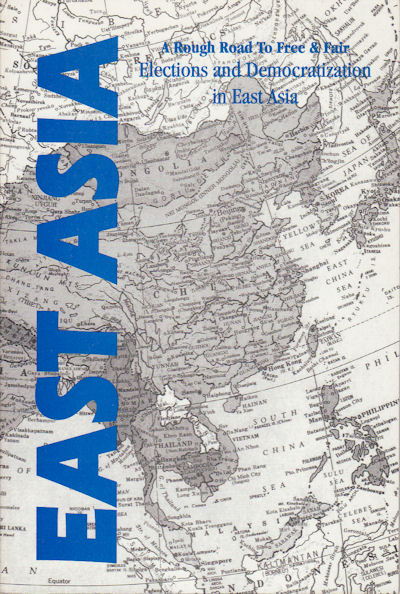 A Rough Road to Free & Fair Elections and Democratization in East Asia. THOMAS R. LANSER.