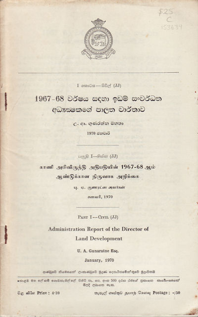 Administration Report of the Director of Land Development for 1967-68. U. A. GUNARATNE.
