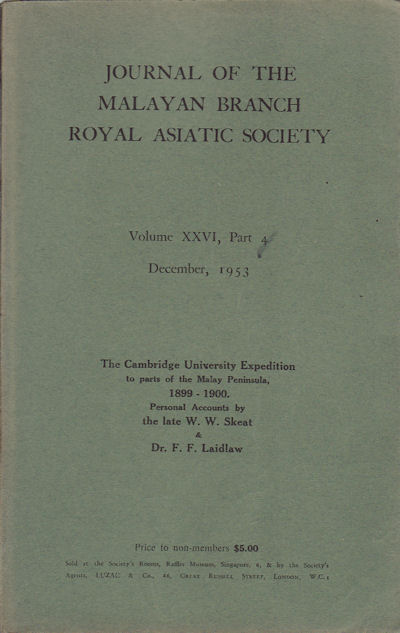 The Cambridge University Expedition to parts of the Malay Peninsula, 1899-1900. W. W. AND DR. F. F. LAIDLAW SKEAT.