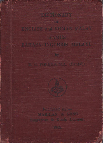 Dictionary of English and Roman Malay. Kamus Bahasa Inggeris Melayu. D. C. FORBES.