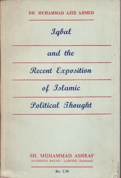 Iqbal and the Recent Exposition of Islamic Political Thought. MUHAMMAD AZIZ ASHRAF.