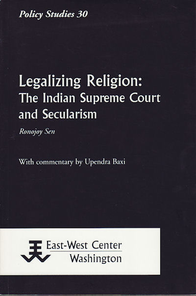 Legalizing Religion. The Indian Supreme Court and Secularism. RONOJOY SEN.