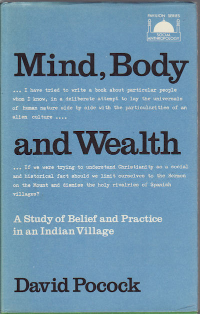 Mind, Body and Wealth. A Study of Belief and Practice in an Indian Village. D. F. POCOCK.