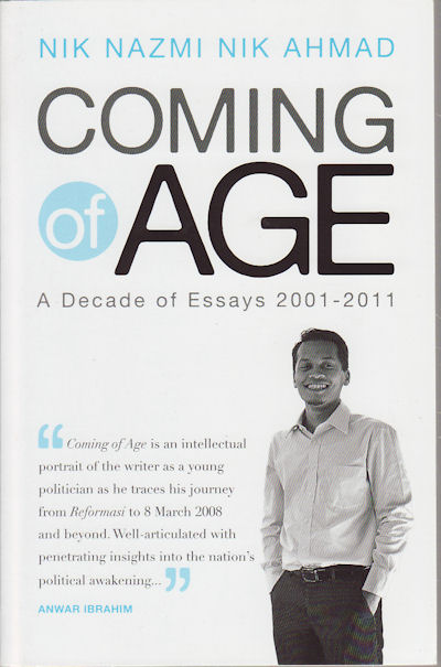 Coming of Age. A Decade of Essays 2001-2011. NIK NAZMI NIK AHMAD.
