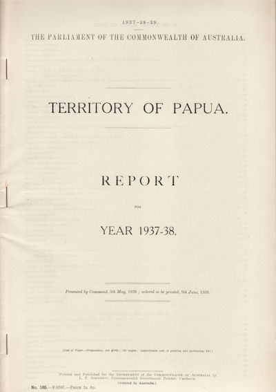 Territory of Papua. Annual Report for the Year 1937-1938. PAPUA - GOVERNMENT REPORT - DEPARTMENT OF TERRITORIES.