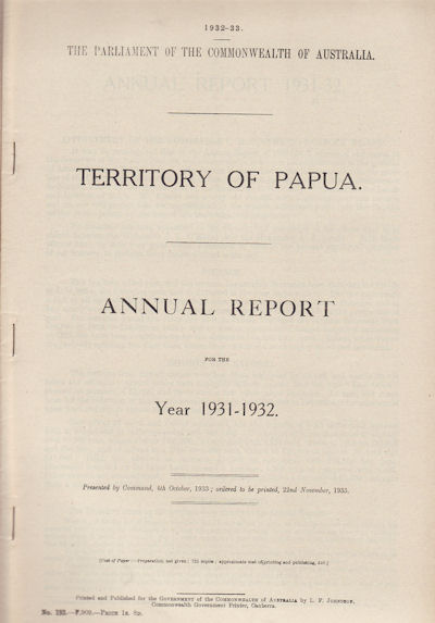 Territory of Papua. Annual Report for the Year 1931-1932. PAPUA - GOVERNMENT REPORT - DEPARTMENT OF TERRITORIES.