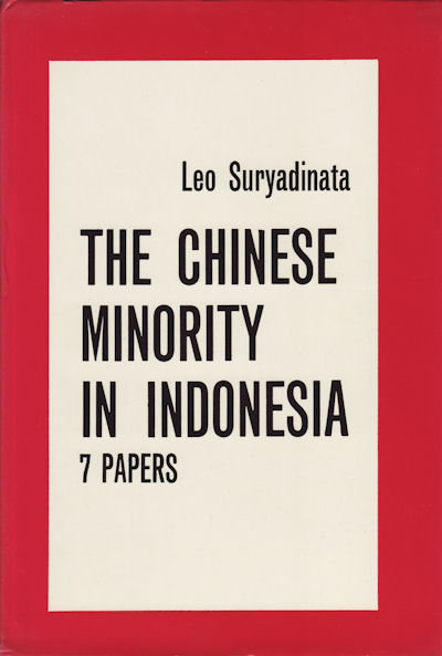 The Chinese Minority In Indonesia. Seven Papers. LEO SURYADINATA.