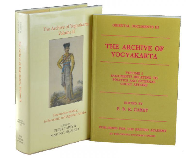 The Archive of Yogyakarta. Volume I. Documents Relating to Politics and Internal Court Affairs. Volume II: Documents relating to Economic and Agrarian Affairs. P. B. R. CAREY.