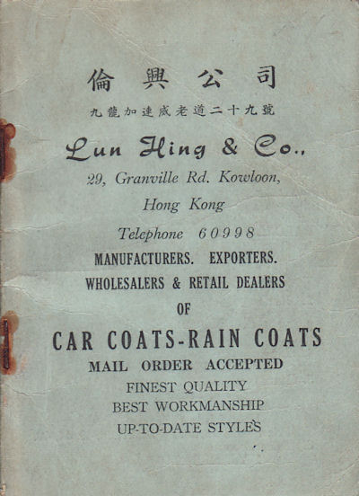 倫興公司.[Lun xing gong si]. Lun Hing & Co. Manufacturers, Exporters. Wholesalers & Retail Dealers of Car Coats - Rain Coats]*. TRADE CATALOGUE.