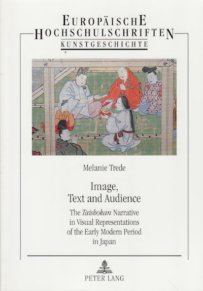 Image, Text And Audience. The Taishokan Narrative In Visual Representations Of The Early Modern Period In Japan. MELANIE TREDE.