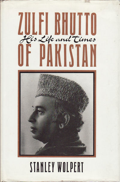 Zulfi Bhutto of Pakistan: His Life and Times. STANLEY A. WOLPERT.