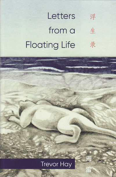 Letters from a Floating Life. TREVOR HAY.