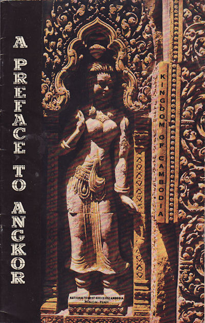 A Preface to Angkor. Prepared with the Advice and Assistance of the École FrançAise d'Extreme-Orient. NATIONAL OFFICE OF TOURISM, ÉCOLE FRANÇAISE D'EXTRÊME ORIENT.