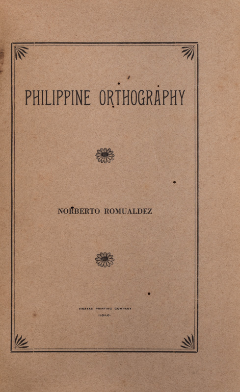 Philippine Orthography. NORBERTO ROMUÁLDEZ.