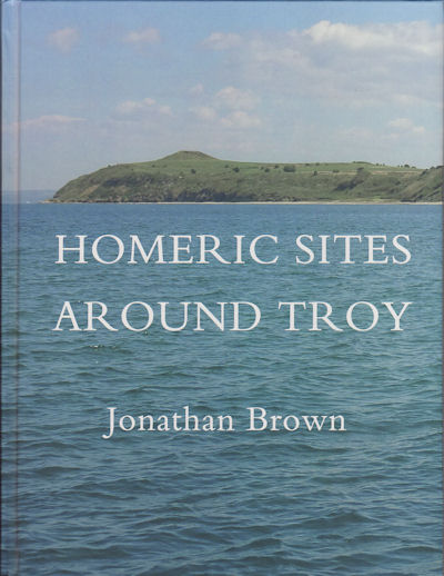 Homeric Sites Around Troy. JONATHAN BROWN.