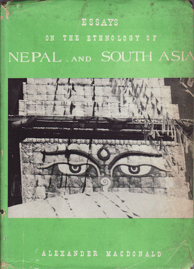 Essays on the Ethnology of Nepal and South Asia. ALEXANDER W. MACDONALD.