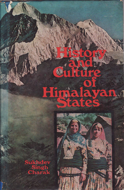 History and Culture of the Himalayan States. Volume 2. Himachal Pradesh Part 2. SUKHDEV SINGH CHARAK.