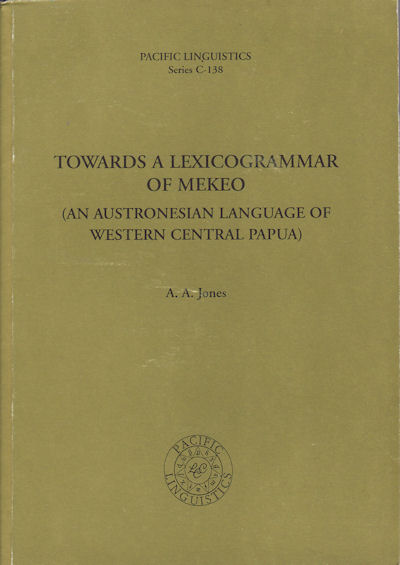 Towards a Lexicogrammar of Mekeo : an Austronesian Language of West Central  Papua by ALAN A  JONES on Asia Bookroom