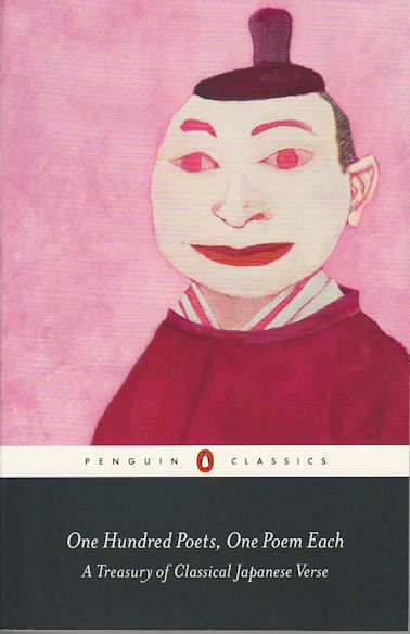 One Hundred Poets, One Poem Each. A Treasury of Classical Japanese Verse. PETER MACMILLAN.
