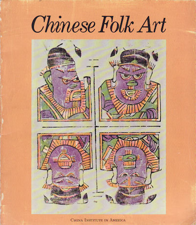 Chinese Folk Art in American Collections. Early 15th through Early 20th Centuries. TSENG YU-HO ECKE.