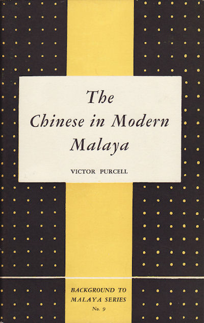 The Chinese in Modern Malaya. VICTOR PURCELL.