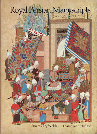 Royal Persian Manuscripts. STUART CARY WELCH.