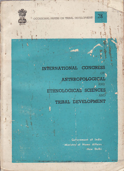 Xth International Congress of Anthropological and Ethnological Sciences and Tribal Development. MINISTRY OF HOME AFFAIRS.